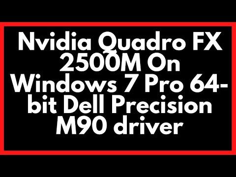 Nvidia Quadro FX 2500M On Windows 7 Pro 64-bit Dell Precision M90 driver