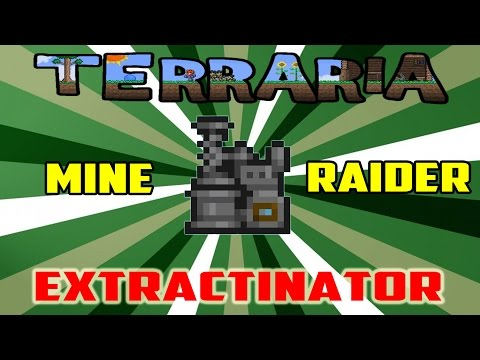 Terraria | Raw And Uncut : Episode 7 - Extractinator Mine Raider