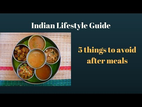 5 Things you should avoid right after meals || Indian Lifestyle Guide