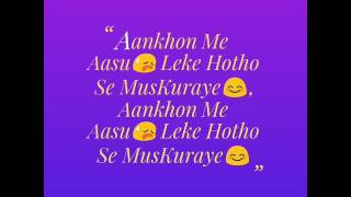 Aankhon Me Aansu Leke Hotho Se Muskuraye Lyrics Love Video