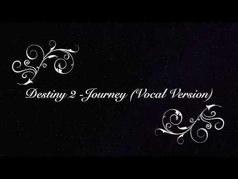 Destiny 2 - Journey (Vocal Version)