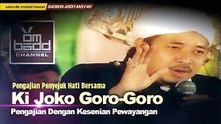Download Pengajian KI JOKO GORO GORO (FULL)