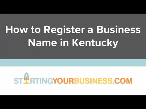 How to Register a Business Name in Kentucky - Starting a Business in Kentucky