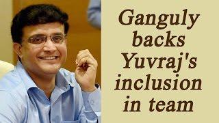 Sourav Ganguly happy with Yuvraj Singh