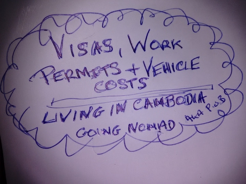 Living in Cambodia. Visas, work permits and vehicles costs.