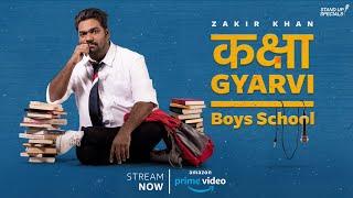 Boys School - Zakir Khan - Kaksha Gyarvi