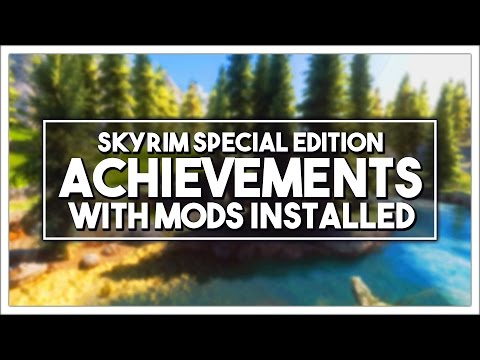 Skyrim SE Modding - How to Earn Achievements w/ Mods Enabled