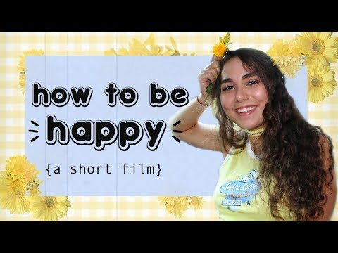 HOW TO BE HAPPY ☀ day in my life short film