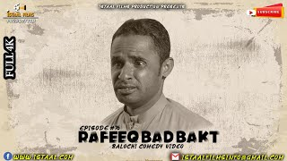 Rafeeq Badbakt | Balochi Comedy Video | Episode #75| 2021 #basitaskani #istaalfilms