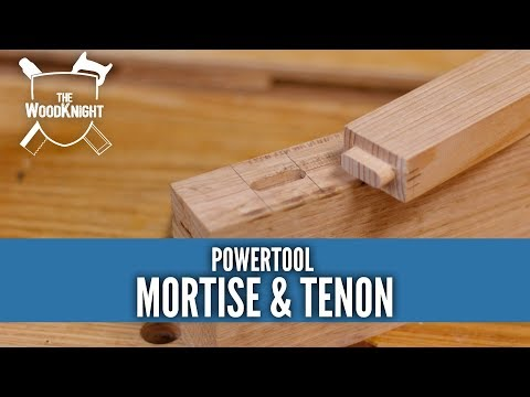 How To: Mortise & Tenon with Power Tools