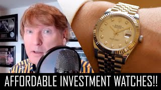 AFFORDABLE ENTRY LEVEL INVESTMENT WATCHES YOU SHOULD BUY!!