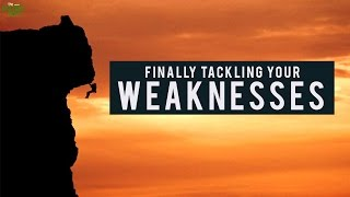 Finally Tackling Your Weaknesses - A Life Changing Ramadan