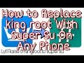 How to Replace king root With Super Su On Any Phone   Lyf Flame 6 Kingroot to super su