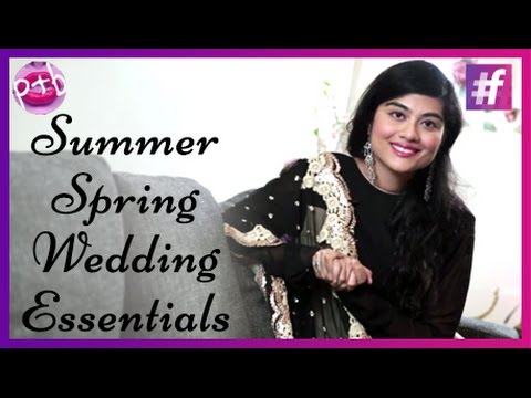 Wedding Essentials For Spring Summer Weddings   By Mehak