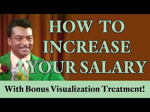 How to Increase Your Salary - with Bonus Visualization Treatment (Law of Attraction)