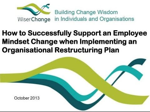 Four Steps for Supporting Successful Employee Mindset Change During Organisational Restructuring