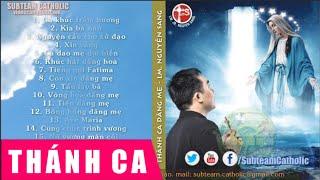 Thánh Ca Hay Nhất Dâng Mẹ Maria – LM. Nguyễn Sang