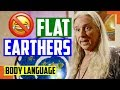 Flat Earther Secrets Evidence And Body Language Finally Revealed BUT No Laughing Is Allowed