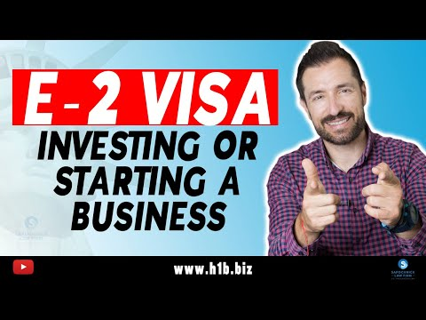 E-2 Visa For Investing or Starting a business in the United States