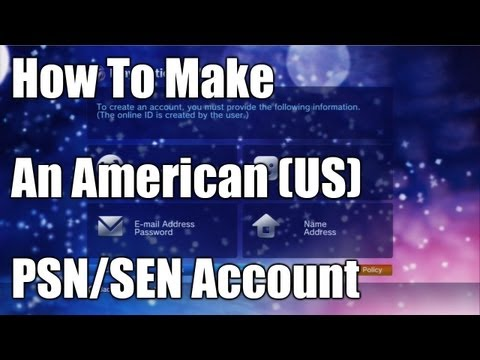 How To Make An American (US) PSN/SEN Account
