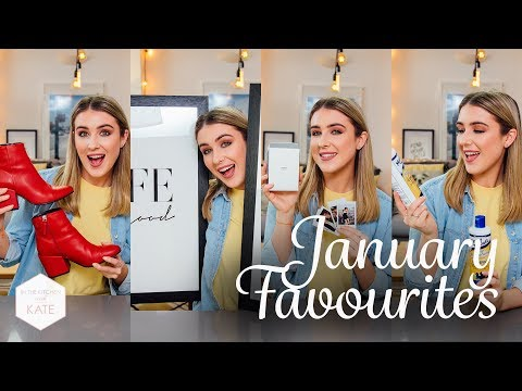 January Favourites - In The Kitchen With Kate