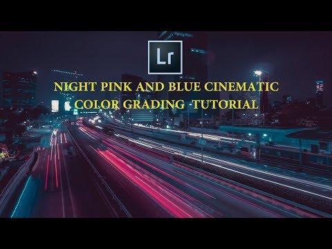 Night Pink and Blue Color Grading    adobe lightroom CC