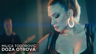 MILICA TODOROVIC - DOZA OTROVA (Official video)
