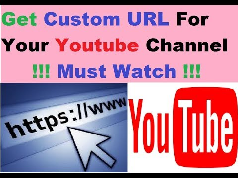 Get Custom URL For Your Youtube Channel : Easy Way To Upgrade Your Channel