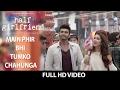 Download Phir Bhi Tumko Chaahunga Half Girlfriend Arjun KShraddha K Arijit Singh Shashaa T Mithoon mp3