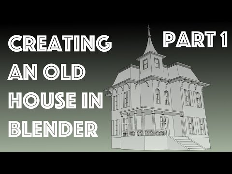 Creating an Old Creepy House in Blender Part 1