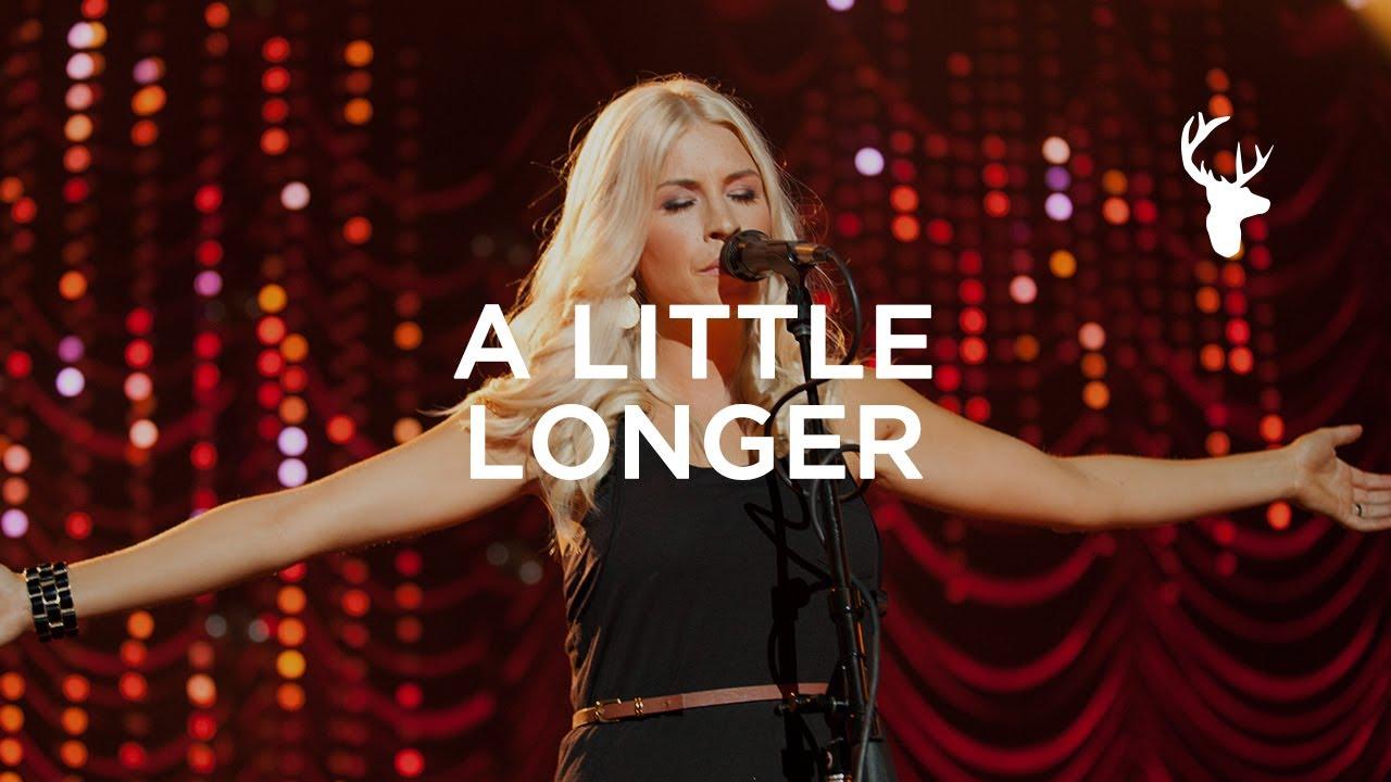 A Little Longer - Jenn Johnson & Bethel Music - You Make Me Brave