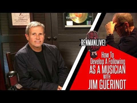 How To Develop A Following As A Musician - Manager Jim Guerinot
