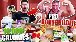 I Ate Like a Pro BODYBUILDER for A Day!! (10,000+ CALORIES CHALLENGE FT. PRO BODYBUILDER)