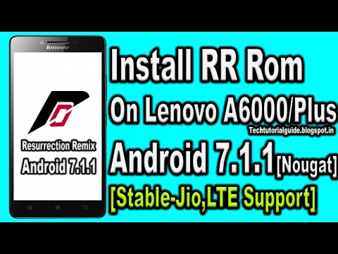 How To Install Resurrection Remix 5.8.0 Rom [Android Nougat 7.1.1] On Lenovo A6000/Plus | 2017