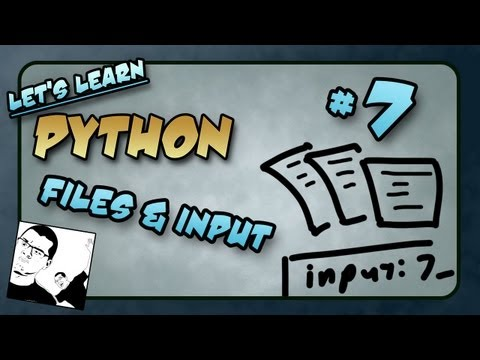Let's Learn Python - Basics #7 of 8 - Files and User Input