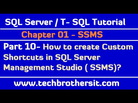 How to create Custom Shortcuts in SSMS - SQL Server Tutorial / T-SQL Part 10