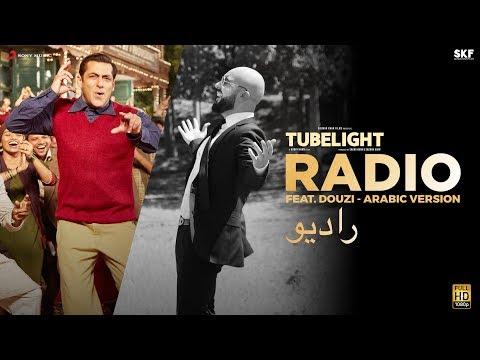 Tubelight - RADIO - Ft. Douzi (Arabic Version) | Salman Khan | Pritam
