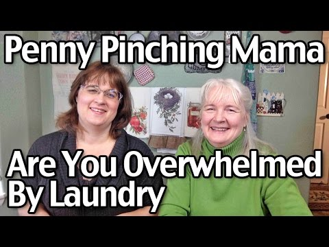 Penny Pinching Mama - Are You Overwhelmed By Laundry?