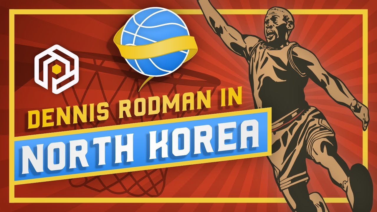 The Insane Story of Dennis Rodman in North Korea