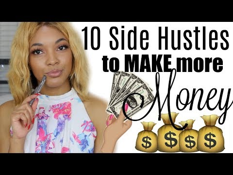 10 SIDE HUSTLES  make EXTRA MONEY 2018 !!! | Brittany Daniel