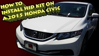 How To Install Hid Kit On A 2015 Honda Civic