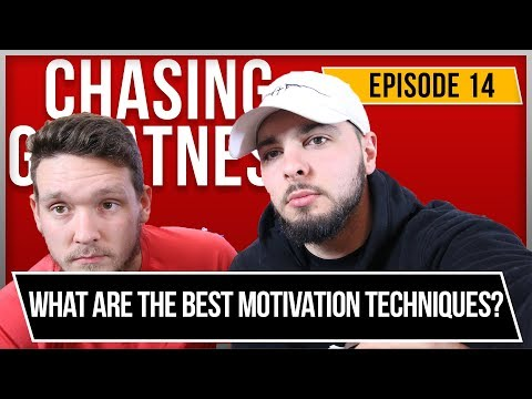 What Are the BEST Self Motivation Techniques? - Chasing Greatness: Episode 14