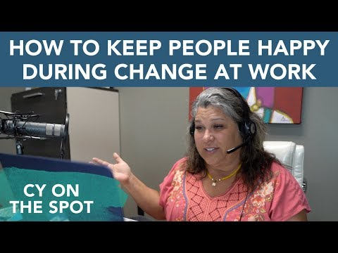 How to Keep People Happy Through Change