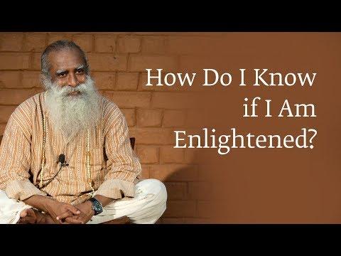 How Do I Know if I Am Enlightened? | Sadhguru