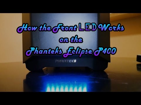 An Overview of the Phanteks Eclipse P400's Front Panel LED