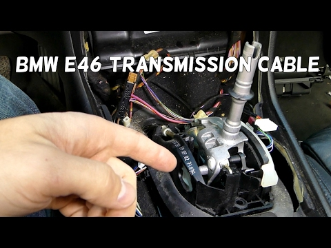 BMW E46 TRANSMISSION GEAR SHIFTER CABLE REMOVAL REPLACEMENT