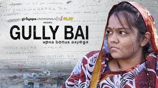 Gully Bai | Gully Boy Spoof feat. Manju & Dependent Artists || Girliyapa Unoriginals