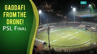 PSL 2017 Final: Gaddafi Straight From the Drone!