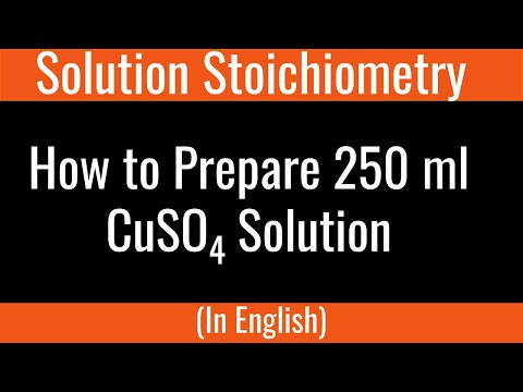 Preparing 250ml CuSO4 Solution