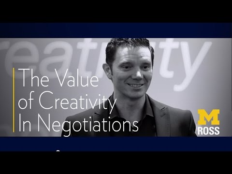 The Value of Creativity in Negotiations - Ross School of Business